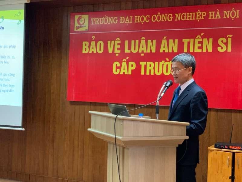 Bảo vệ thành công luận án Tiến sĩ cấp trường cho nghiên cứu sinh Nguyễn Văn Đức ngành Kỹ thuật Cơ khí